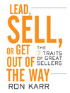 Lead Sell or Get Out of the Way (MP3): The 7 Traits of Great Sellers
